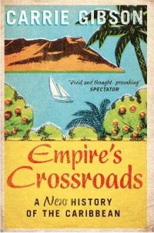 Empire's Crossroads: The Caribbean from Columbus to the Present Day av Carrie Gibson (Heftet)