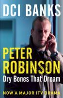 DCI Banks: Dry Bones That Dream av Peter Robinson (Heftet)