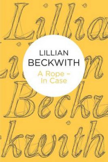 A Rope - in Case av Lillian Beckwith (Heftet)