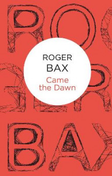 Came the Dawn av Roger Bax (Heftet)