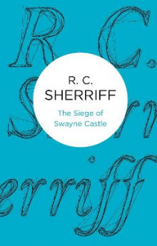 The Siege of Swayne Castle av R. C. Sherriff (Heftet)