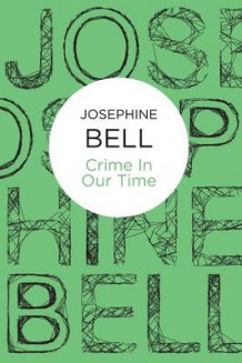 Crime In Our Time av Josephine Bell (Heftet)