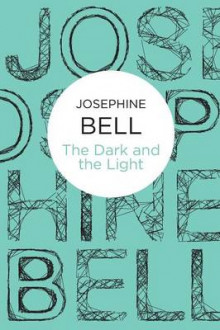 The Dark and the Light av Josephine Bell (Heftet)