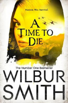 A Time to Die av Wilbur Smith (Heftet)