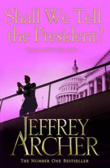 Shall we tell the president? av Jeffrey Archer (Heftet)