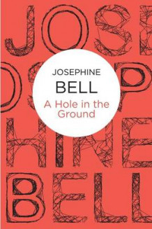 A Hole in the Ground av Josephine Bell (Heftet)