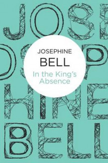 In the King's Absence av Josephine Bell (Heftet)