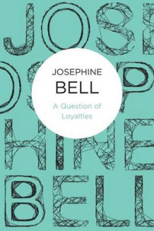 A Question of Loyalties av Josephine Bell (Heftet)