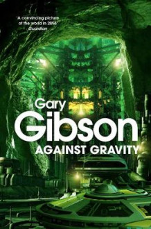 Against Gravity av Gary Gibson (Heftet)