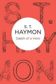 Death of a Hero av S. T. Haymon (Heftet)