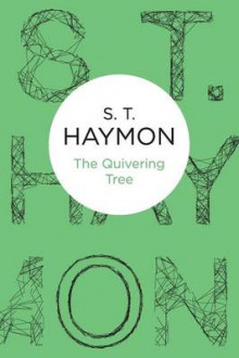 The Quivering Tree av S. T. Haymon (Heftet)