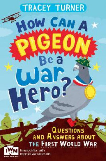 How Can a Pigeon be a War Hero? Questions and Answers About the First World War av Tracey Turner og Jo Foster (Heftet)