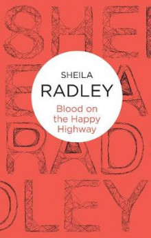 Blood on the Happy Highway av Sheila Radley (Heftet)