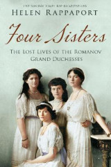 Omslag - Four Sisters:The Lost Lives of the Romanov Grand Duchesses