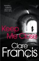 Keep Me Close av Clare Francis (Heftet)