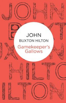 Gamekeeper's Gallows av John Buxton Hilton (Heftet)