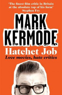 Hatchet Job av Mark Kermode (Heftet)