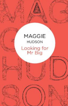 Looking for Mr Big av Maggie Hudson (Heftet)