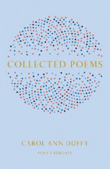 Collected Poems av Carol Ann Duffy (Innbundet)