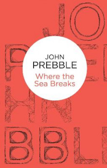 Where the Sea Breaks av John Prebble (Heftet)