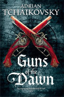 Guns of the Dawn av Adrian Tchaikovsky (Heftet)