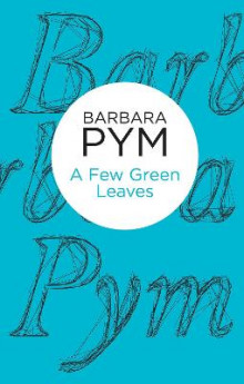 A Few Green Leaves av Barbara Pym (Heftet)