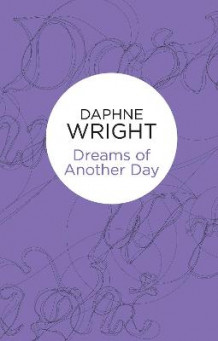 Dreams of Another Day av Daphne Wright (Heftet)