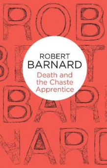 Death and the Chaste Apprentice av Robert Barnard (Heftet)