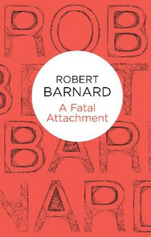 A Fatal Attachment av Robert Barnard (Heftet)