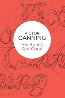 His Bones are Coral av Victor Canning (Heftet)