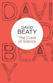 The Cone of Silence av David Beaty (Heftet)
