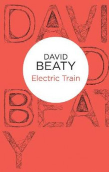 Electric Train av David Beaty (Heftet)