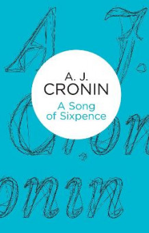 A Song of Sixpence av A. J. Cronin (Heftet)