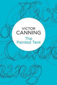 The Painted Tent av Victor Canning (Heftet)