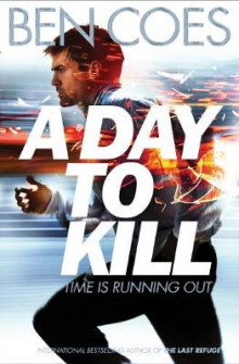 A Day to Kill av Ben Coes (Heftet)