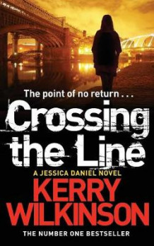 Crossing the Line av Kerry Wilkinson (Heftet)