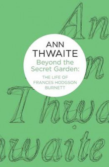 Beyond the Secret Garden av Ann Thwaite (Heftet)