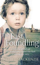 The Last Foundling av Tom H. Mackenzie (Heftet)