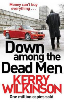 Down Among the Dead Men av Kerry Wilkinson (Heftet)