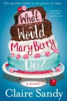 What Would Mary Berry Do? av Claire Sandy (Heftet)