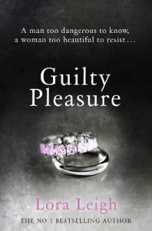 Guilty Pleasure av Lora Leigh (Heftet)