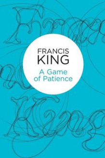 A Game of Patience av Francis King (Heftet)