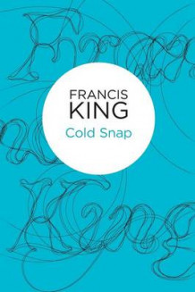 Cold Snap av Francis King (Heftet)