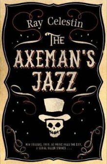 The Axeman's Jazz av Ray Celestin (Innbundet)