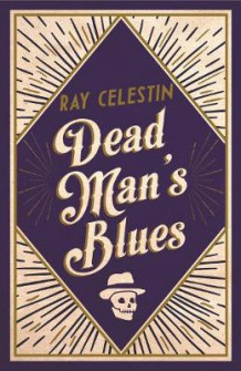 Dead Man's Blues av Ray Celestin (Innbundet)