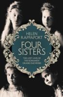 Four sisters: the lost lives of the romanov grand duchesses av Helen Rappaport (Heftet)