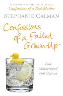 Confessions of a Failed Grown-Up av Stephanie Calman (Heftet)