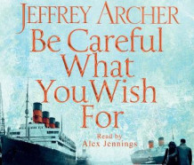 Be Careful What You Wish for av Jeffrey Archer (Lydbok-CD)