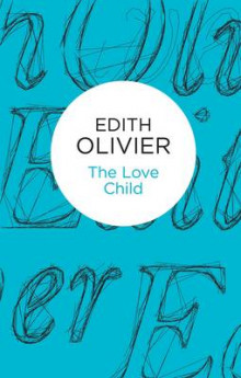The Love Child av Edith Olivier (Heftet)
