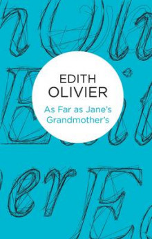 As Far as Jane's Grandmother's av Edith Olivier (Heftet)